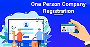 Procedure of One Person Company Registration Process India