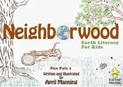 Neighborwood: Earth Literacy for Kids (Pen Pals Book 1)