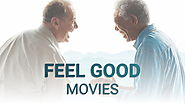 The Great Feeling Good Movies