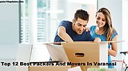 Packers And Movers In Varanasi | PoPular10 UpDates