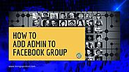 Exact 8 Steps Guide: How To Add Admin to Facebook Group