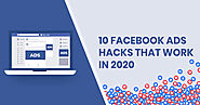 10 Facebook Ads Hacks That Work In 2020