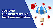 COVID-19 and Dropshipping: Everything You Need to Know