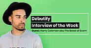 Debutify Interview of the Week - Guest : Harry Coleman