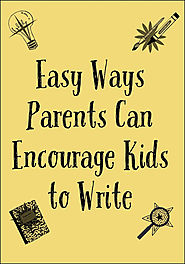 Easy Ways Parents Can Encourage Kids to Write