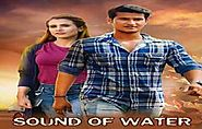 Sound of Water (2019) DVDScr Hindi Movie Watch Online Free Download