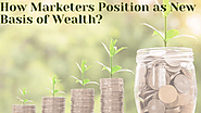 How Marketers Position as New Basis of Wealth?