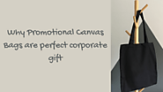 Why Promotional Canvas Bags are perfect corporate gift