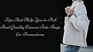 Tips That Help You to Pick Best Quality Canvas Tote Bags for Promotions - jenny247's blog