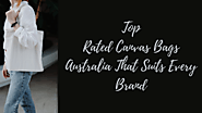 Top Rated Canvas Bags Australia That Suits Every Brand