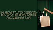 Be Ready With Printed Canvas Tote Bags For Valentines Day