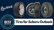 The Best Tires for Subaru Outback Reviews 2019 (Top 10)