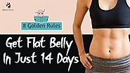 How to Lose Belly Fat: 8 Golden Rules to Get Flat Belly in Just 14 Days