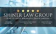 Shiner Law Group, P.A. | Port St. Lucie Wrongful Death Lawyers