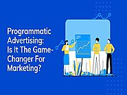 Programmatic Advertising: is it the Game-Changer for Marketing? |authorSTREAM