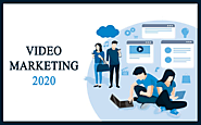 Video Marketing 2020: The Earning Medium for Today's Marketers - Confounding Solutions