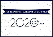 Top Trending News Of January Which Are Here To Stay For The Year