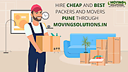 Hire Cheap and Best Packers and Movers Pune through Movingsolutions.in