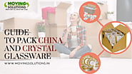 Guide to Pack China and Crystal Glassware while Moving