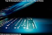 Top 10 Sweepstakes Games You Can Play at Home