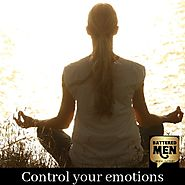Learn to control your emotions.