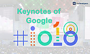 Google I/O Conference: The Announcements That's Thriving The World