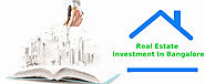 Guide to Real Estate Investment in Bangalore