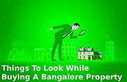What are the Things you Should Look in Bangalore Property
