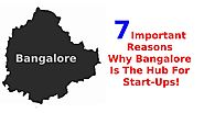 7 Important Reasons why Bangalore Became Hub for Start-ups