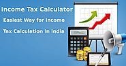 Income Tax Calculator: Easiest Way for Income Tax Calculation In India