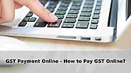 GST Payment Online - How to Pay GST Online?