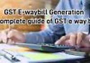 GST E-waybill Generation: A complete guide of GST e way bill