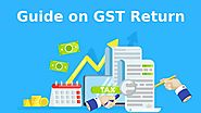 GST Return- Know Types of GST Returns, Their Filing Process and Due Dates