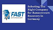 Selecting The Right Company for Ransomware Recovery in Germany