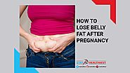 Lose Belly Fat After Pregnancy