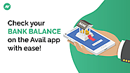 Now check your bank balance on the Avail app with ease!