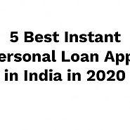 5 Best Instant Personal Loan Apps in India in 2020 | Visual.ly
