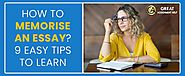 How To Memorize An Essay? 9 Easy Tips To Learn