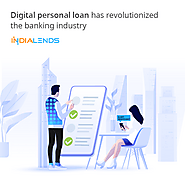 Digital personal loan has revolutionized the banking industry