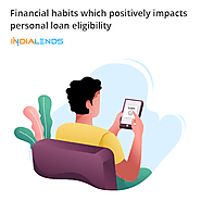 Financial habits which positively impacts Personal Loan eligibility