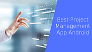 Best Project Management App for Android - For Mobile