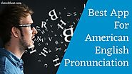 Best App for American English Pronunciation - To Improve