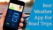 Best Weather App for Road Trips - For Going Out