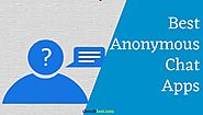 Best Anonymous Chat Apps - Without Revealing Identity