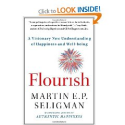 Flourish: A Visionary New Understanding of Happiness and Well-being: Martin E. P. Seligman: