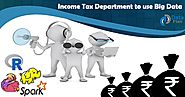 Big Data Application - Income Tax Department to Scrutinise Bank Accounts - DataFlair