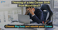 Mainframe to Big Data - Why you should switch your career today? - DataFlair