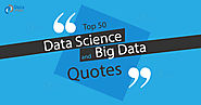 Top 50 Big Data and Data Science Quotes by Industry Experts - DataFlair