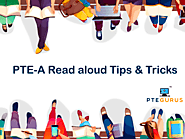 PTE-Speaking Read aloud Tips & Tricks - Tips and Tricks for PTE Exam by PTEGurus