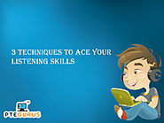 3 ways to improve your Listening Score. - Tips and Tricks for PTE Exam by PTEGurus